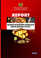 Report on the Aggregation & Reconciliation of Mining Sector Payments & Receipts: 2010-2011